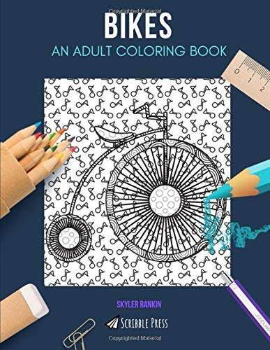 BIKES: AN ADULT COLORING BOOK: A Bikes Coloring Book For Adults