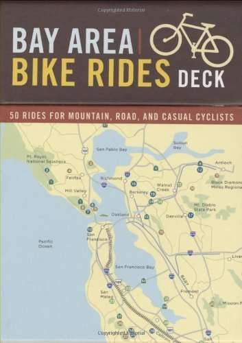 Bay Area Bike Rides Deck: 50 Rides for Mountain, Road, and Casual Cyclists