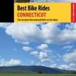 Best Bike Rides Connecticut: The Greatest Recreational Rides in the State (Best Bike Rides Series)