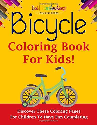 Bicycle Coloring Book For Kids! Discover These Coloring Pages For Children To Have Fun Completing