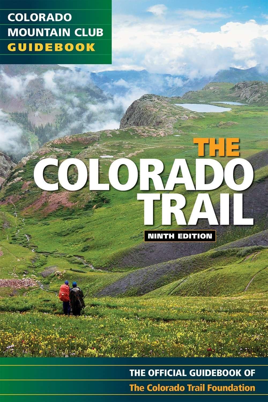 Colorado Trail 9th Edition (Colorado Mountain Club Guidebooks)