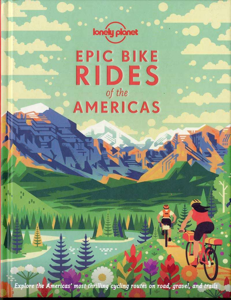 Epic Bike Rides of the Americas (Lonely Planet)