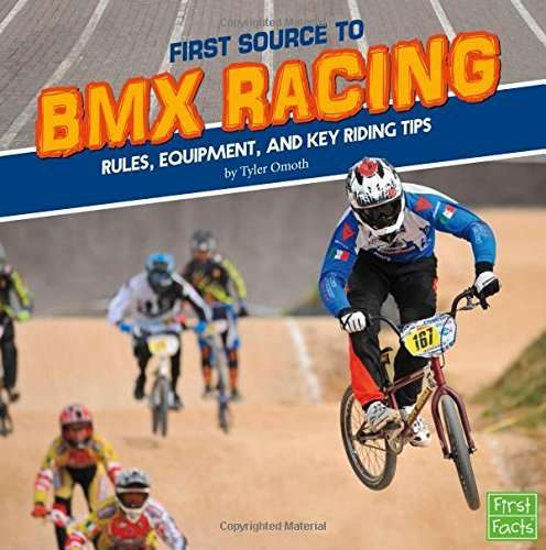 First Source to BMX Racing: Rules, Equipment, and Key Riding Tips (First Sports Source)