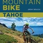 Mountain Bike Tahoe: 50 Select Singletrack Routes