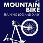 Mountain Bike Training Log and Diary: Training Journal For Mountain Biking - Notebook