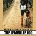 The First-Timer's Guide to the Leadville 100: How two mountain bikers from Texas took on Colorado's legendary Race Across the Sky
